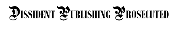 DISSIDENT PUBLISHING PROSECUTED