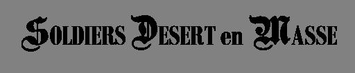SOLDIERS DESERT en MASSE